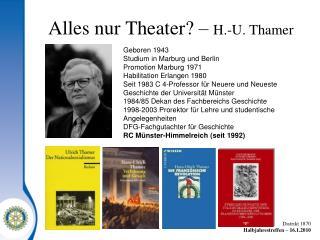 Alles nur Theater? –  H.-U. Thamer