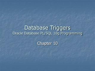 Database Triggers Oracle Database PL/SQL 10g Programming