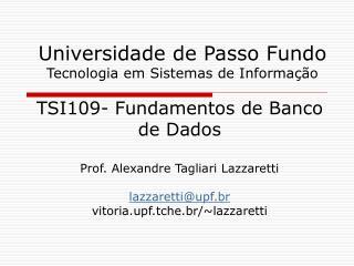 Universidade de Passo Fundo Tecnologia em Sistemas de Informação