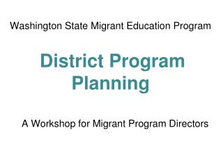 Washington State Migrant Education Program District Program Planning