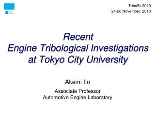 Recent  Engine Tribological Investigations  at Tokyo City University