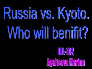 Russia vs. Kyoto.  Who will benifit?
