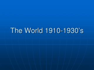 The World 1910-1930's