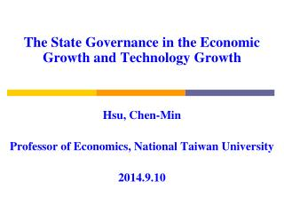 The State Governance in the Economic Growth and Technology Growth Hsu, Chen-Min