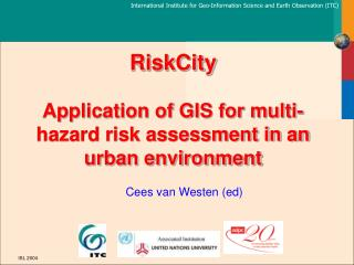 RiskCity Application of GIS for multi-hazard risk assessment in an urban environment