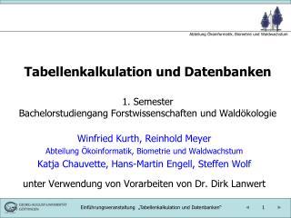 Winfried Kurth, Reinhold Meyer Abteilung �koinformatik, Biometrie und Waldwachstum