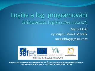 Logika  a log.  p rogramov ání Aristotelova logika  (přednáška 6,7)