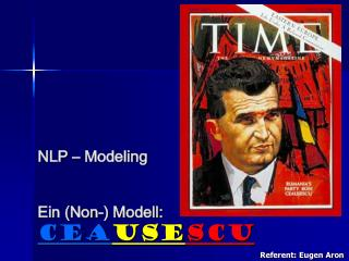 NLP – Modeling Ein (Non-) Modell: Cea use scu