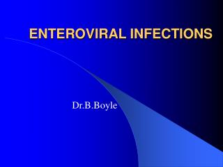 ENTEROVIRAL INFECTIONS
