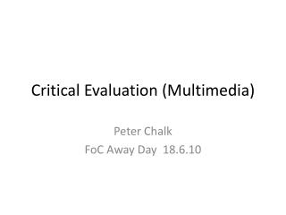Critical Evaluation (Multimedia)
