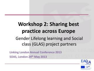 Workshop 2: Sharing best practice across Europe