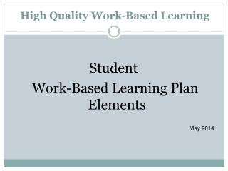 High Quality Work-Based Learning