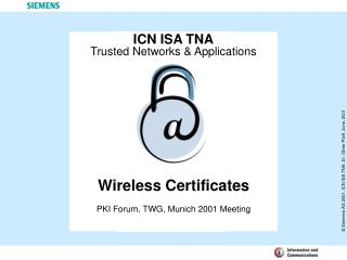 Wireless Certificates PKI Forum, TWG, Munich 2001 Meeting