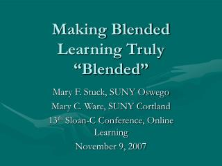 "Making Blended Learning Truly ""Blended"""