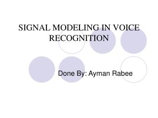 SIGNAL MODELING IN VOICE RECOGNITION