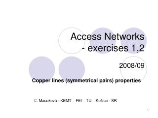Access Networks -  exercise s 1 ,2