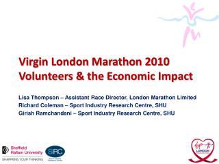 Virgin London Marathon 2010 Volunteers  the Economic Impact