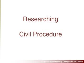 Researching  Civil Procedure