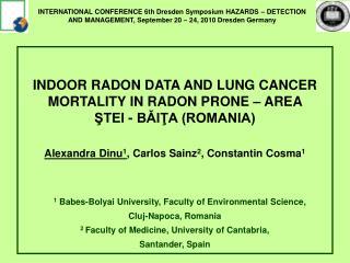INDOOR RADON DATA AND LUNG CANCER MORTALITY IN RADON PRONE – AREA  ŞTEI - BǍIŢA (ROMANIA)