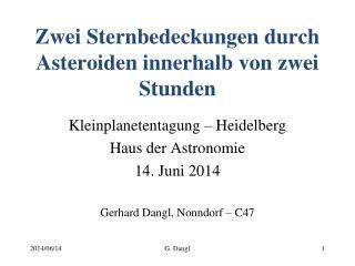 Zwei Sternbedeckungen durch Asteroiden innerhalb von zwei Stunden