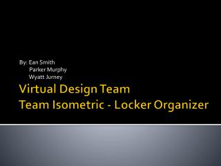 Virtual Design Team Team Isometric - Locker Organizer