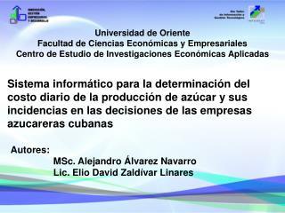 Autores: MSc. Alejandro Álvarez Navarro  Lic. Elio David Zaldívar Linares