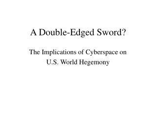 A Double-Edged Sword?