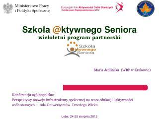 Szkoła  @ ktywnego Seniora wieloletni program partnerski