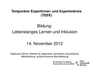Temporärer Expertinnen- und Expertenkreis (TEEK)