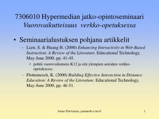 7306010 Hypermedian jatko-opintoseminaari Vuorovaikutteisuus  verkko-opetuksessa
