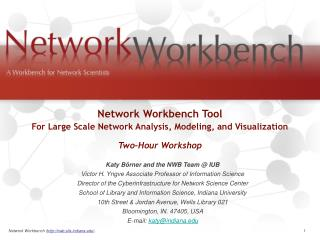 Katy Börner and the NWB Team @ IUB Victor H. Yngve Associate Professor of Information Science