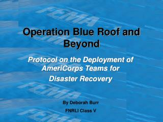 Operation Blue Roof and Beyond