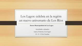 Los Lagos: celebra en la regi�n un nuevo aniversario de Los R�os