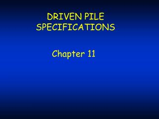 DRIVEN PILE SPECIFICATIONS