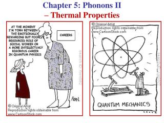 Chapter 5: Phonons II  – Thermal Properties