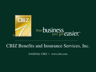 CBIZ Benefits and Insurance Services, Inc.  NASDAQ: CBIZ      cbiz