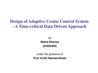 Design of Adaptive Cruise Control System - A Time-critical Data Driven Approach