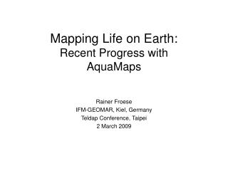 Mapping Life on Earth: Recent Progress with AquaMaps