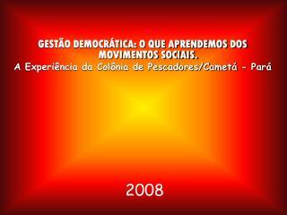 GESTÃO DEMOCRÁTICA: O QUE APRENDEMOS DOS MOVIMENTOS SOCIAIS.