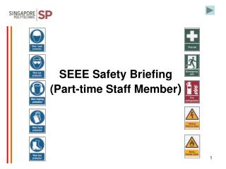 SEEE Safety Briefing (Part-time Staff Member )