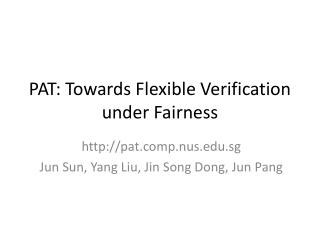 PAT: Towards Flexible Verification under Fairness