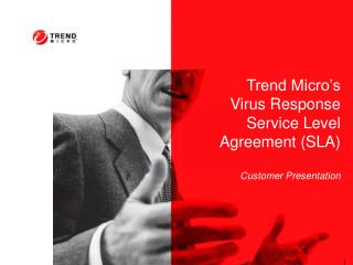 Trend Micro's  Virus Response Service Level Agreement (SLA) Customer Presentation