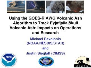 Michael Pavolonis (NOAA/NESDIS/STAR) and Justin Sieglaff (CIMSS)