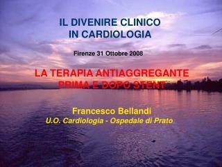 LA TERAPIA ANTIAGGREGANTE PRIMA E DOPO STENT Francesco Bellandi