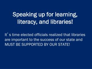 Speaking up for learning, literacy, and libraries!