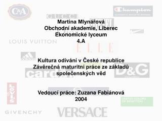 Martina Mlynářová Obchodn í akademie, Liberec Ekonomické lyceum 4.A