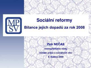 Petr NEČAS místopředseda vlády ministr práce a sociálních věcí 8. května 2009