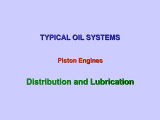 TYPICAL OIL SYSTEMS