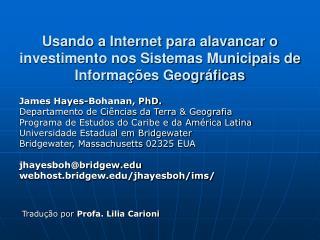 Usando a Internet para alavancar o investimento nos Sistemas Municipais de Informa��es Geogr�ficas