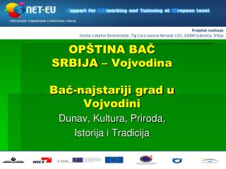 OPŠTINA BAČ SRBIJA – Vojvodina Bač-najstariji grad u Vojvodini